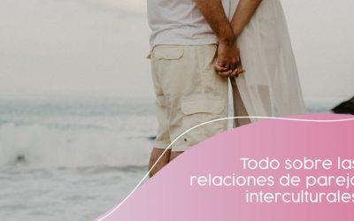 Todo sobre las relaciones de pareja interculturales